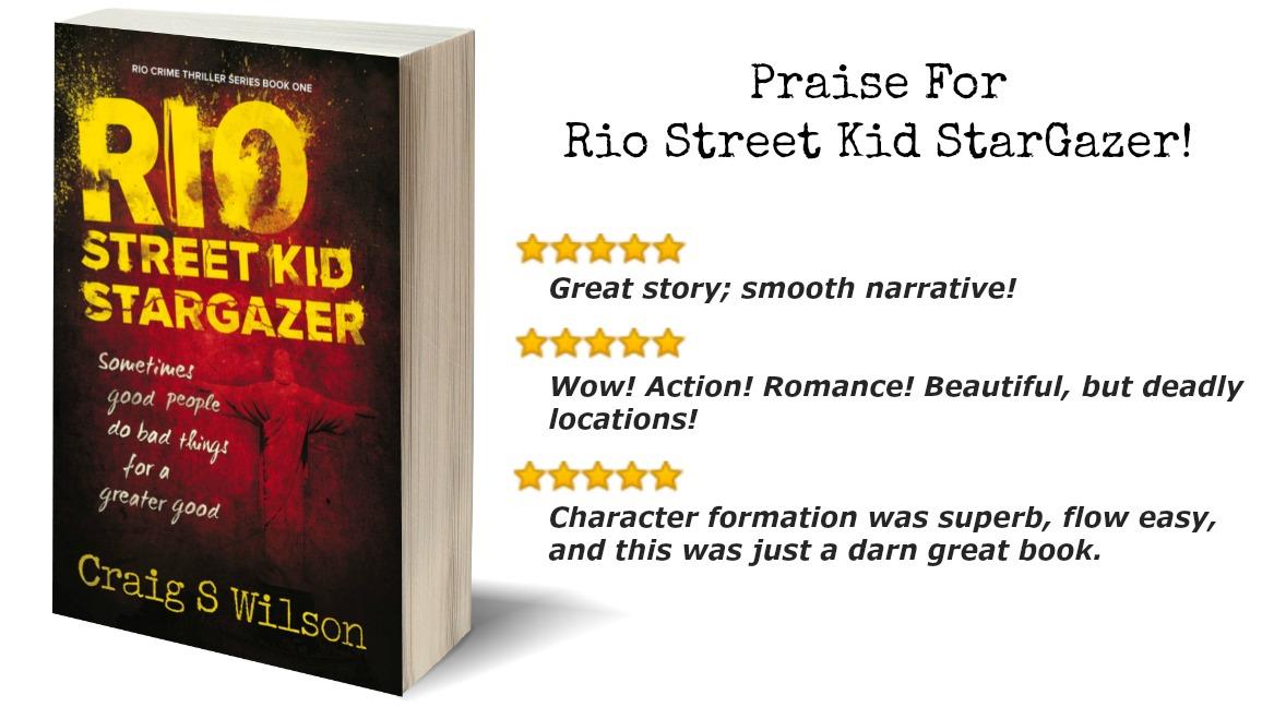 Praise for Rio Street Kid Stargazer International Crime Thriller Series